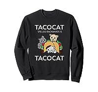 Tacocat Spelled Backwards Is Tacocat Funny Kitty Cat T-shirt Sweatshirt Black