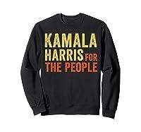 Kamala Harris For The People, President 2020 Shirts Sweatshirt Black