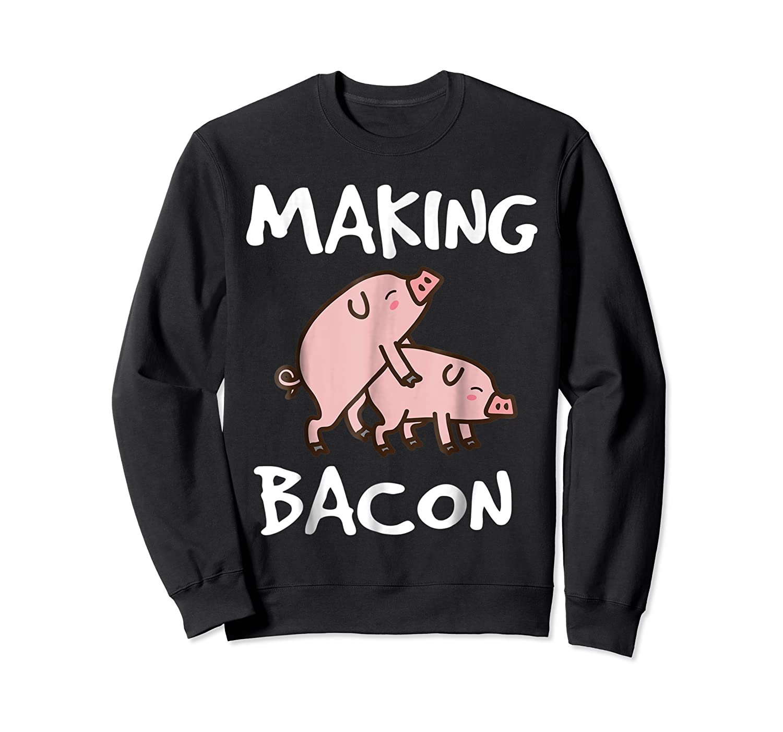 Pigs Making Bacon | Funny Pork Breakfast Shirt |  Crewneck Sweater
