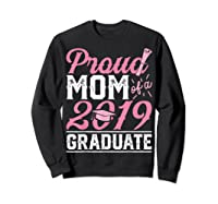 Proud Mom Of A Class 2019 Graduate Graduation Gift Shirts Sweatshirt Black