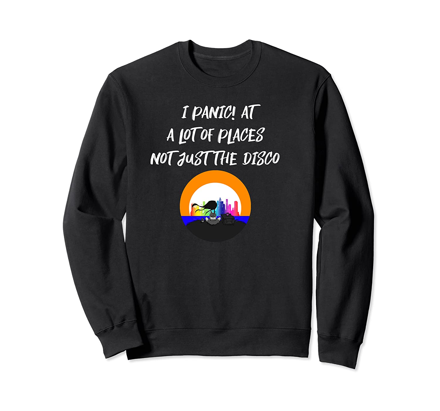 Panic At A Lot Of Places Not Just The Disco Shirts Crewneck Sweater