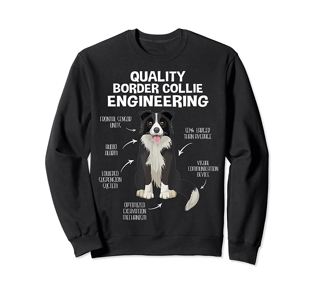 Quality Border Collie Engineering Dog Lover Gift T-Shirt-Sweatshirt-Black