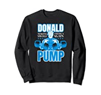 Donald Pump Swole America Trump Weight Lifting Shirts Sweatshirt Black