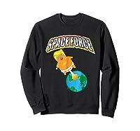 Anti Space Force Funny Donald Trump Gift Shirts Sweatshirt Black