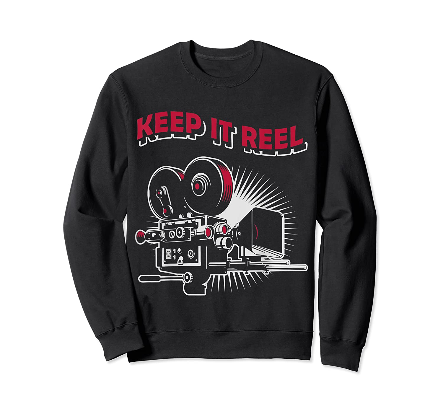 Funny Keep It Real Filmmakers Film Lovers Gift Shirts Crewneck Sweater