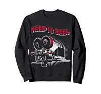Funny Keep It Real Filmmakers Film Lovers Gift Shirts Sweatshirt Black