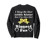 May Be Her Little Sister Biggest Fan Softball Shirts Sweatshirt Black
