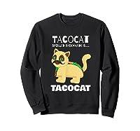 Tacocat Spelled Backwards Taco Cat Tacos Food Shirts Sweatshirt Black