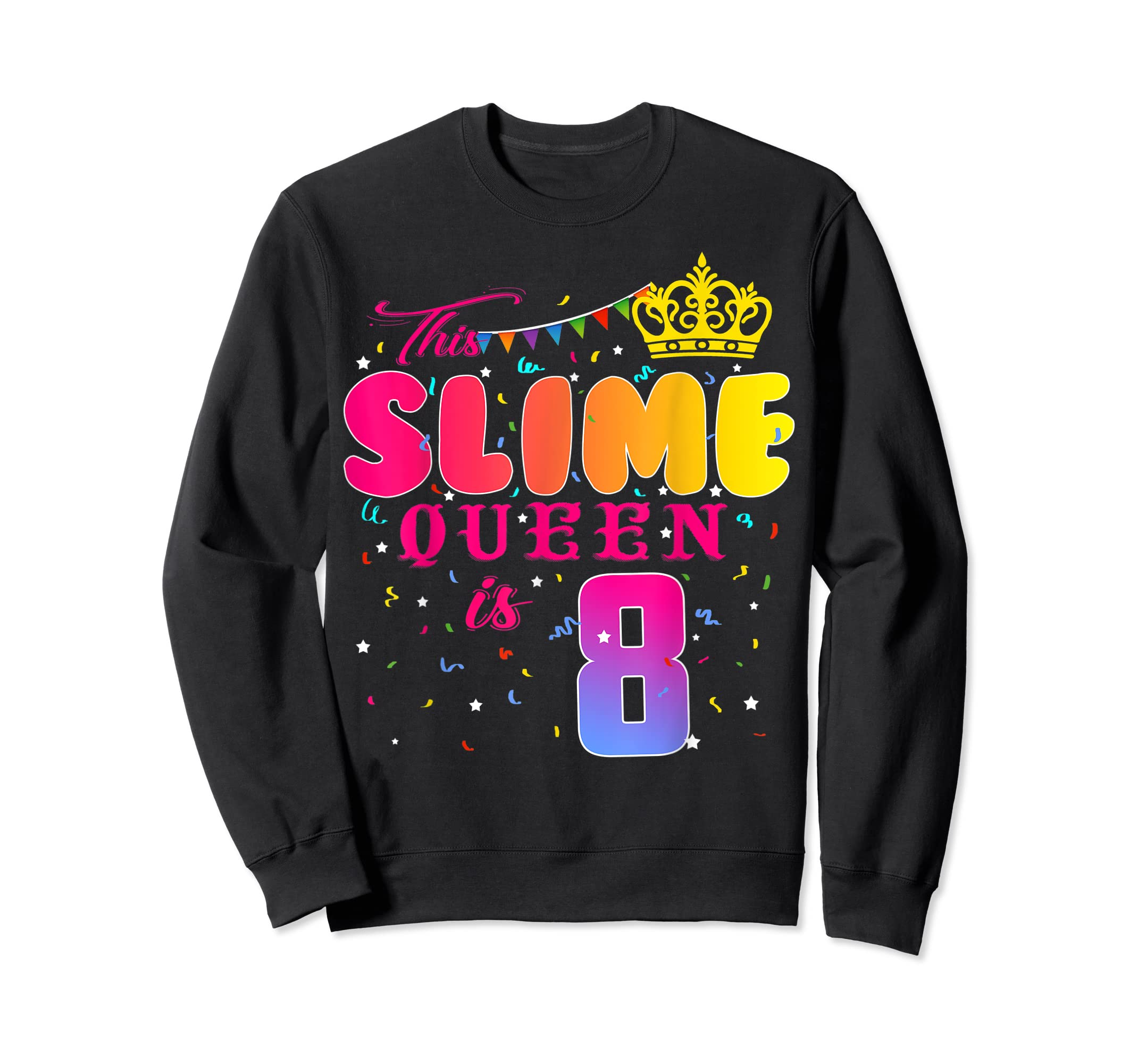 8 Years Old 8th Birthday Slime Queen Shirt Girl Gift Party-Sweatshirt-Black
