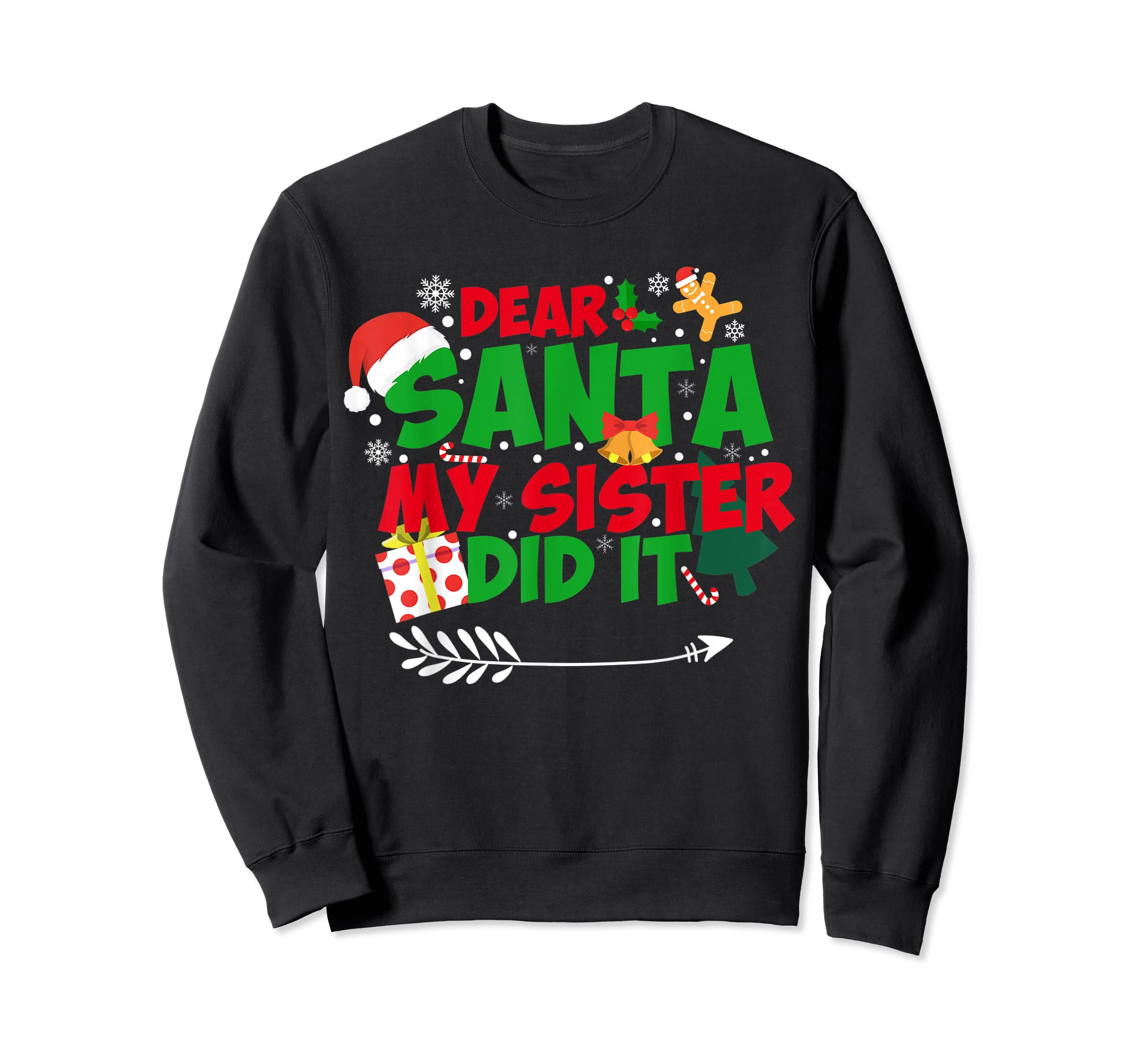 Family Christmas Gifts Dear santa my sister did it T-Shirt-Sweatshirt-Black