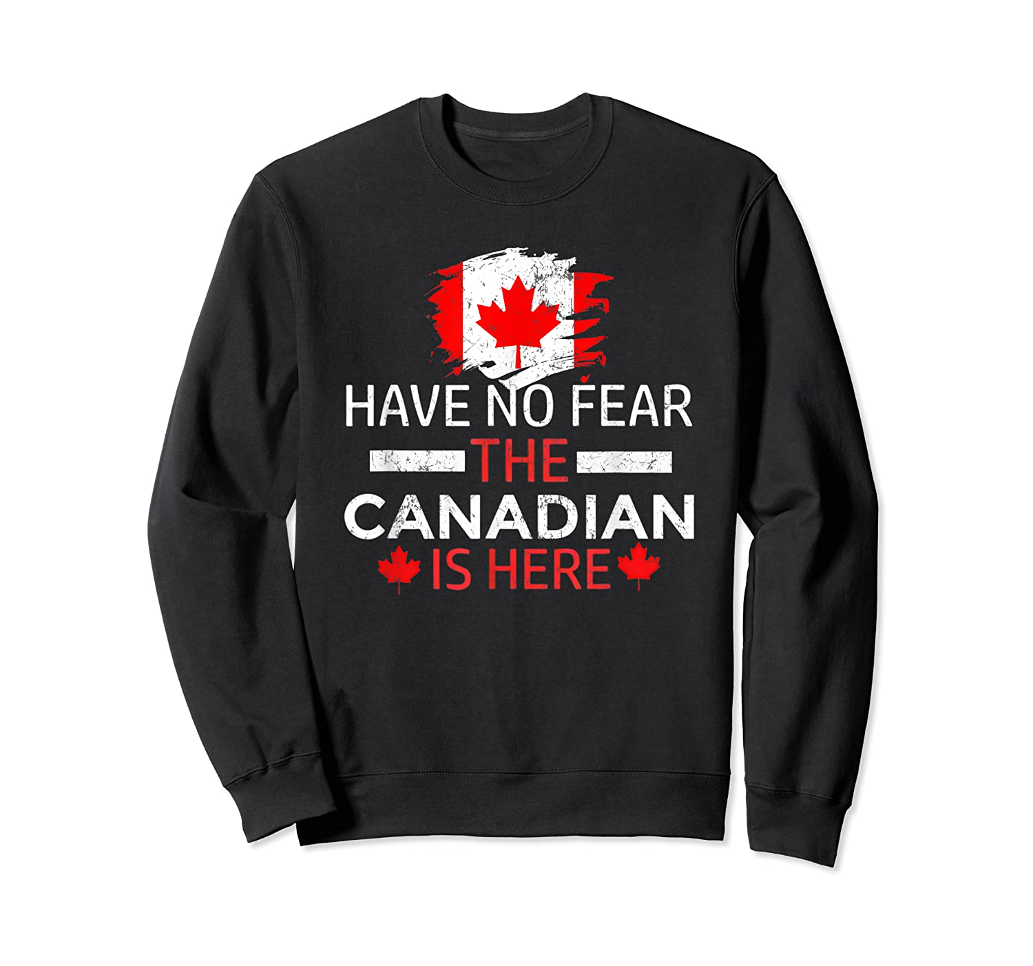 Have No R The Canadian Is Here Canada Pride Shirts Crewneck Sweater