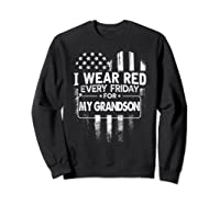 Wear Red Every Friday For My Grandson Military Shirts Sweatshirt Black