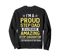 Proud Step Dad Of A Freaking Amazing Step Daughter 2 Shirts Sweatshirt Black