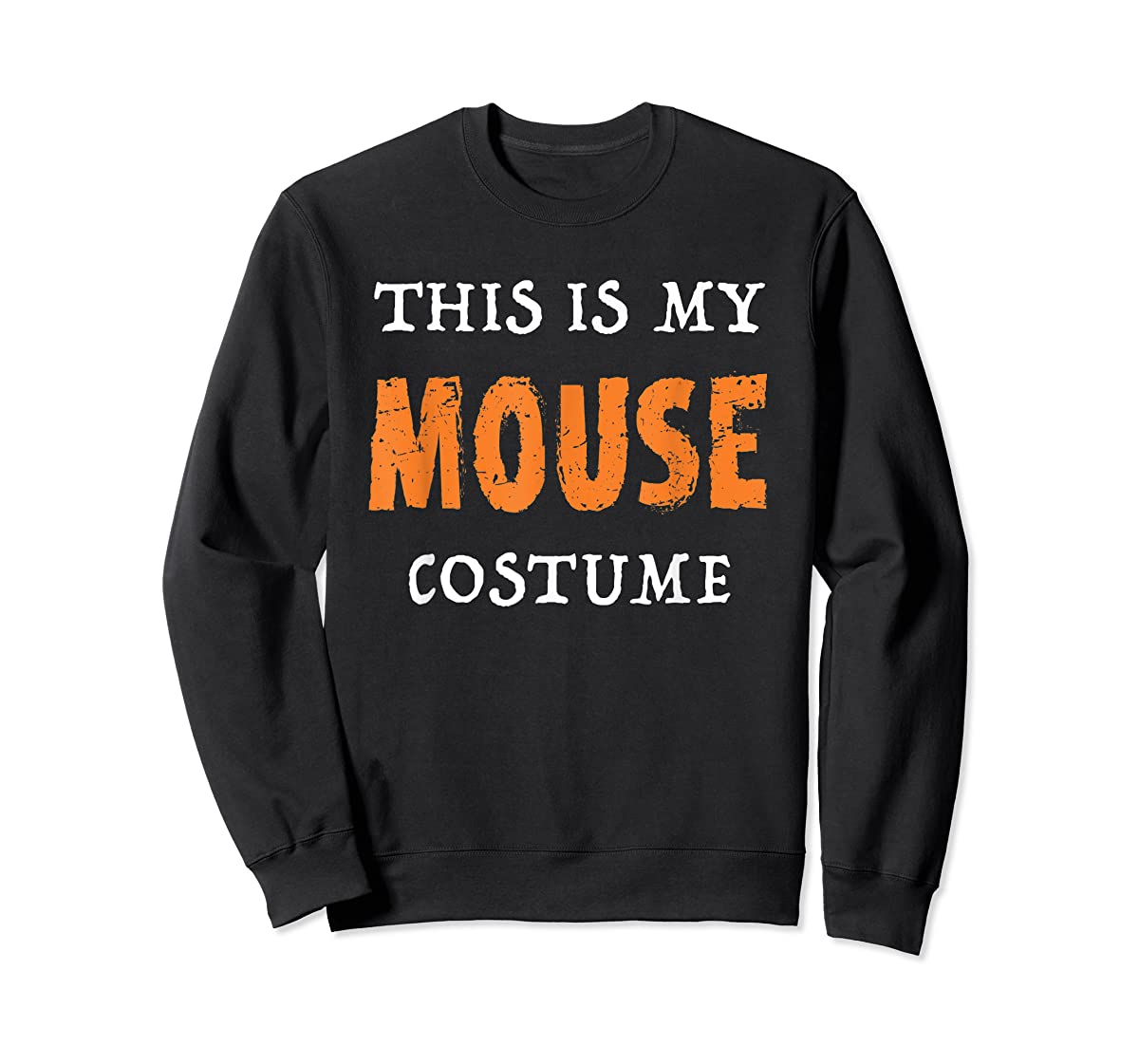 Funny This Is My Mouse Costume Halloween  T-Shirt-Sweatshirt-Black