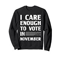 Midterm Election T Shirts I Care Enough To Vote In November Sweatshirt Black