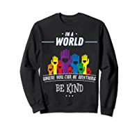 You Can Be Anything Be Kind Choose Kindness Gift Shirts Sweatshirt Black