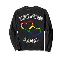 Free Mom Hugs Rainbow Heart Lgbt Pride Month Shirts Sweatshirt Black