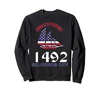 Discovered 1492 Columbus Day Shirts Sweatshirt Black