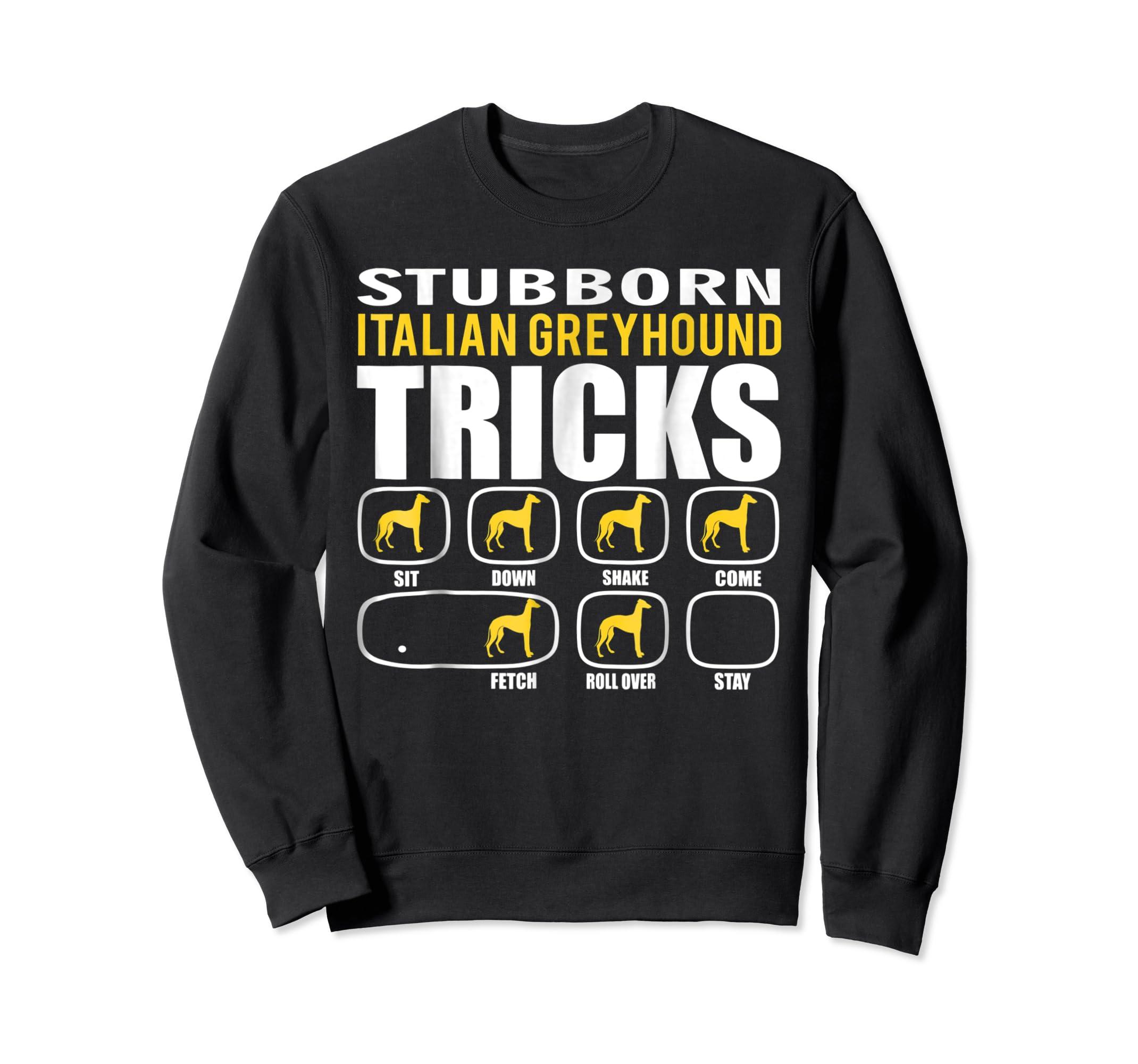 Funny Stubborn Italian Greyhound Tricks T-Shirt-Sweatshirt-Black
