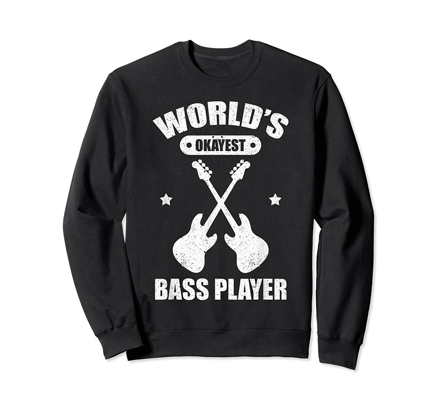 World's Okayest Bass Guitar Player Funny Music Lover Shirts Crewneck Sweater