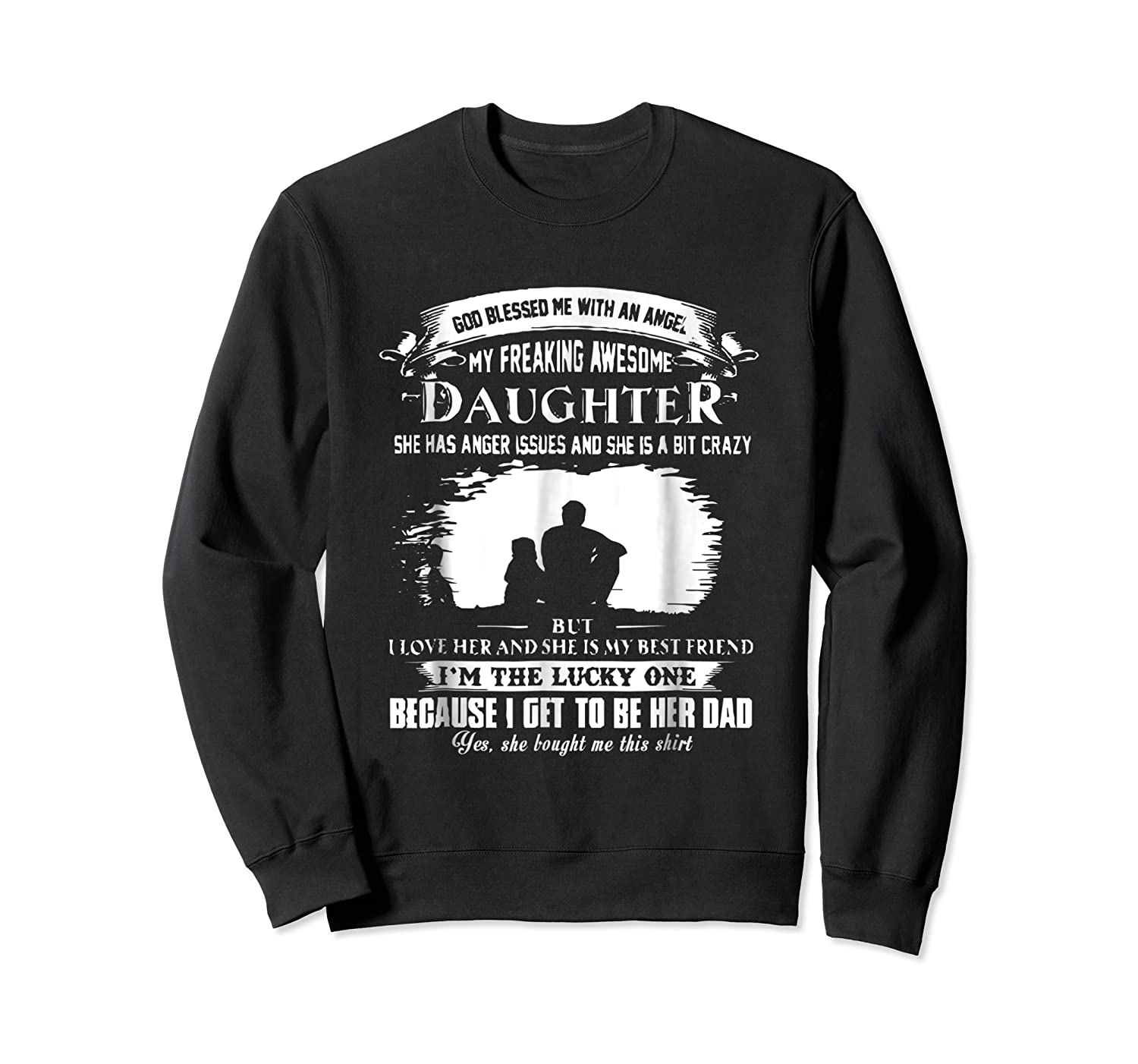 God Blessed Me With An Angel My Freaking Awesome Daughter Shirts Crewneck Sweater