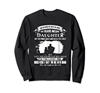 God Blessed Me With An Angel My Freaking Awesome Daughter Shirts Sweatshirt Black