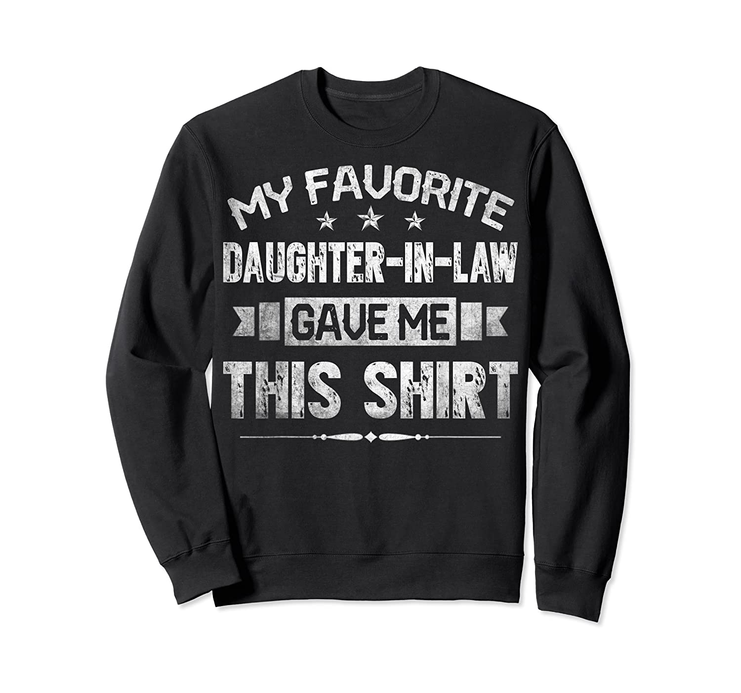 My Favorite Daughter-in-law Gave Me This Shirt Father's Day T-shirt Crewneck Sweater