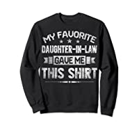 My Favorite Daughter-in-law Gave Me This Shirt Father's Day T-shirt Sweatshirt Black