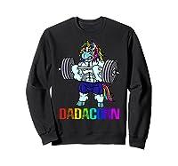 Dadacorn Manly Unicorn Weightlifting Muscle Fathers Day Gift Shirts Sweatshirt Black