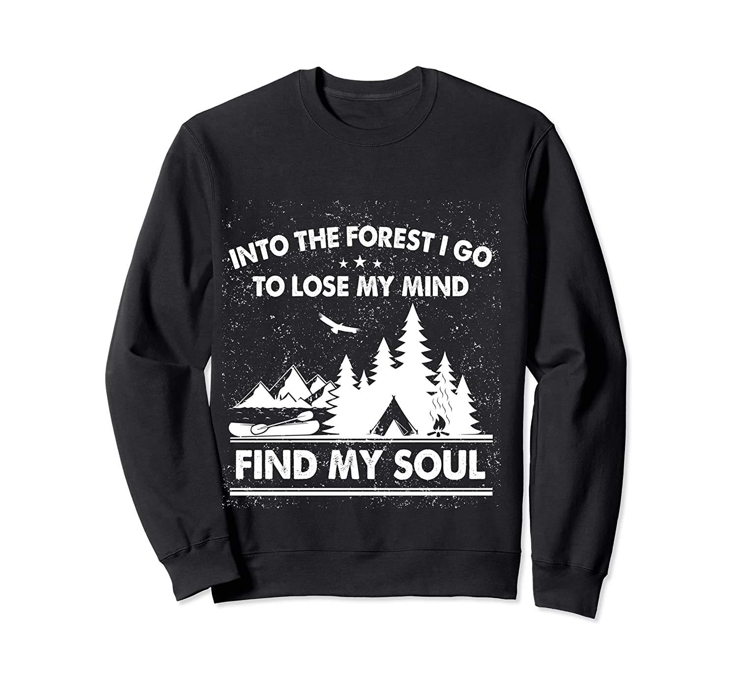 Into The Forest I Go To Lose My Mind And Find My Soul Ts Shirts Crewneck Sweater