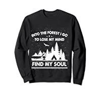 Into The Forest I Go To Lose My Mind And Find My Soul Ts Shirts Sweatshirt Black
