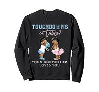 Godmother Gender Reveal Touchdown Tutu Baby Shower Shirts Sweatshirt Black
