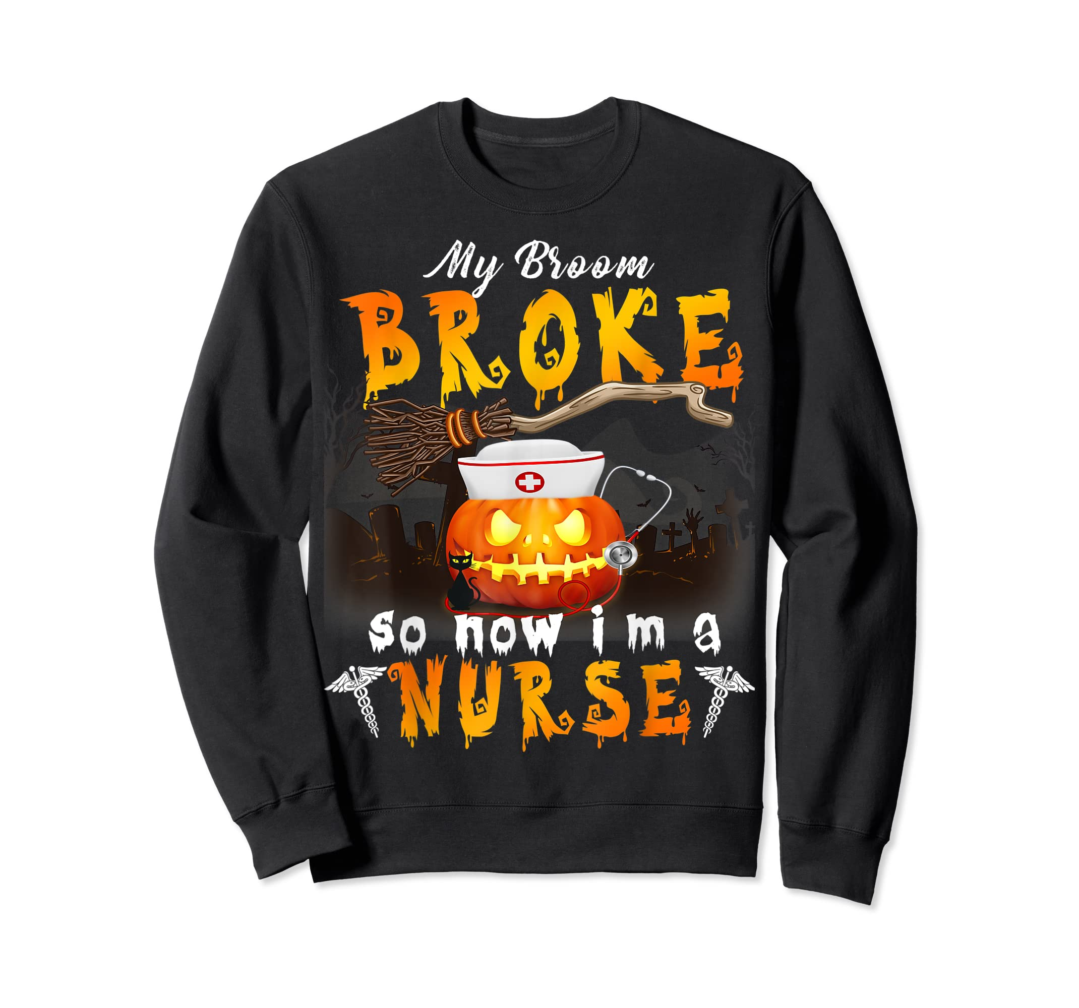 My Broom Broke So Now I'm A Nurse Halloween Costume Gift T-Shirt-Sweatshirt-Black