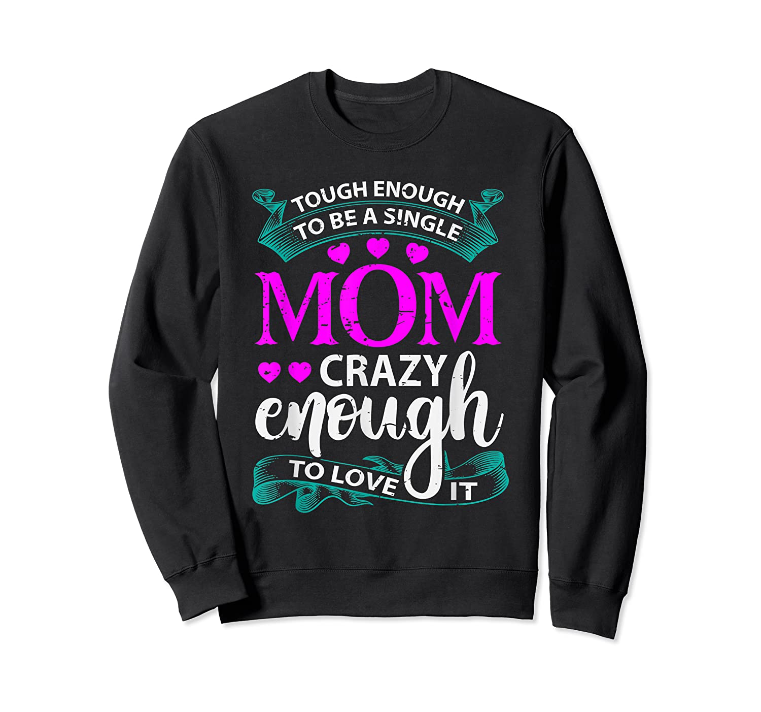 Single Mom Tough Enough Shirt Mothers Day Gift Crewneck Sweater