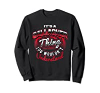 Gallagher Name T Shirts It S A Gallagher Thing Sweatshirt Black