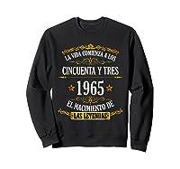 Birthday T Shirt Gift For Latino Born In 1965 Sweatshirt Black