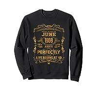 Legends Born In June 1969 - 49th Birthday Gift For Shirts Sweatshirt Black