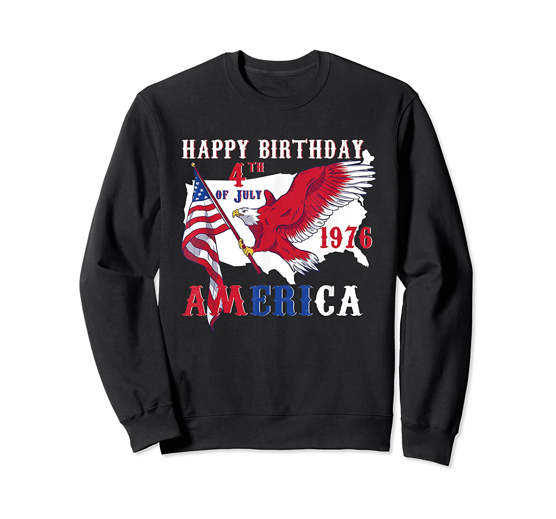 Happy Birthday America T-shirt 4th Of July Shirt Gift T-shirt Crewneck Sweater