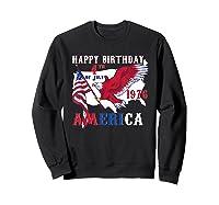 Happy Birthday America T-shirt 4th Of July Shirt Gift T-shirt Sweatshirt Black