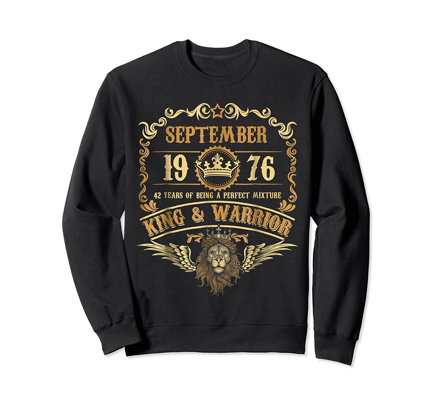 Sept 1976 42 Years Of Being A Mixture King Warrior Shirts Crewneck Sweater