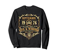 Sept 1976 42 Years Of Being A Mixture King Warrior Shirts Sweatshirt Black