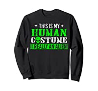 Alien Human Costume Funny Science Fiction Gifts Shirts Sweatshirt Black