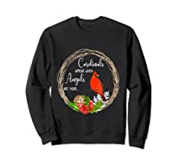 Cardinals Appear When Angels Are Near Birds Shirts Sweatshirt Black