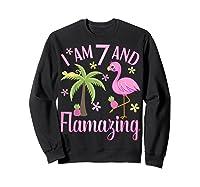 I Am 7 And Flamazing Shirt 7th Birthday Flamingo Lover Gift Sweatshirt Black