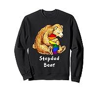 Stepdad Bear Proud Dad Lgbt Gay Pride Lgbt Dad Gifts Shirts Sweatshirt Black