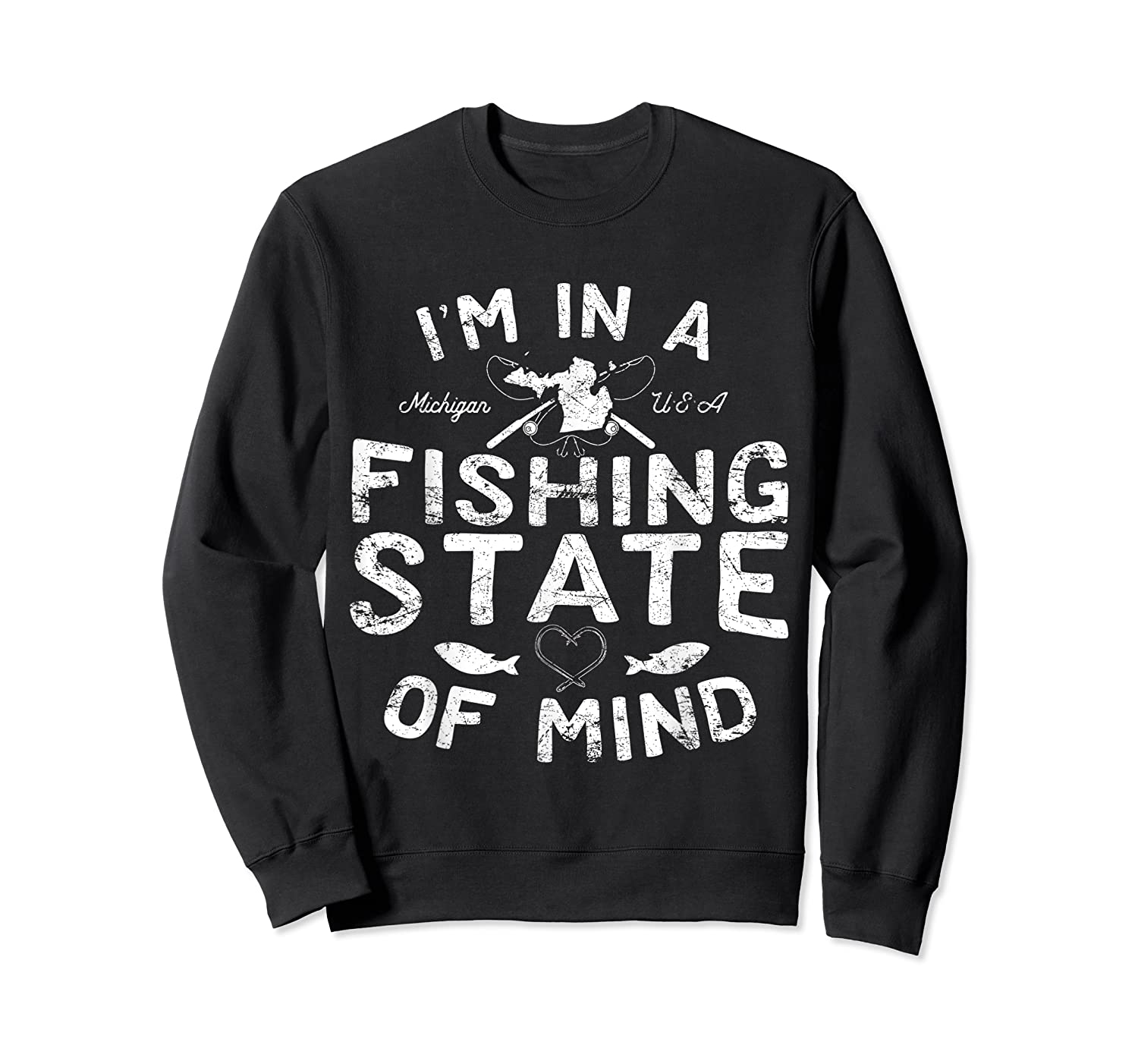 Michigan I'm In A Fishing State Of Mind Vacation Shirts Crewneck Sweater