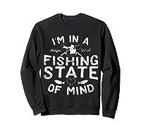 Michigan I'm In A Fishing State Of Mind Vacation Shirts Sweatshirt Black
