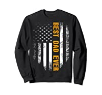 Vintage Best Dad Ever Shirt American Flag Father's Day Gift Sweatshirt Black