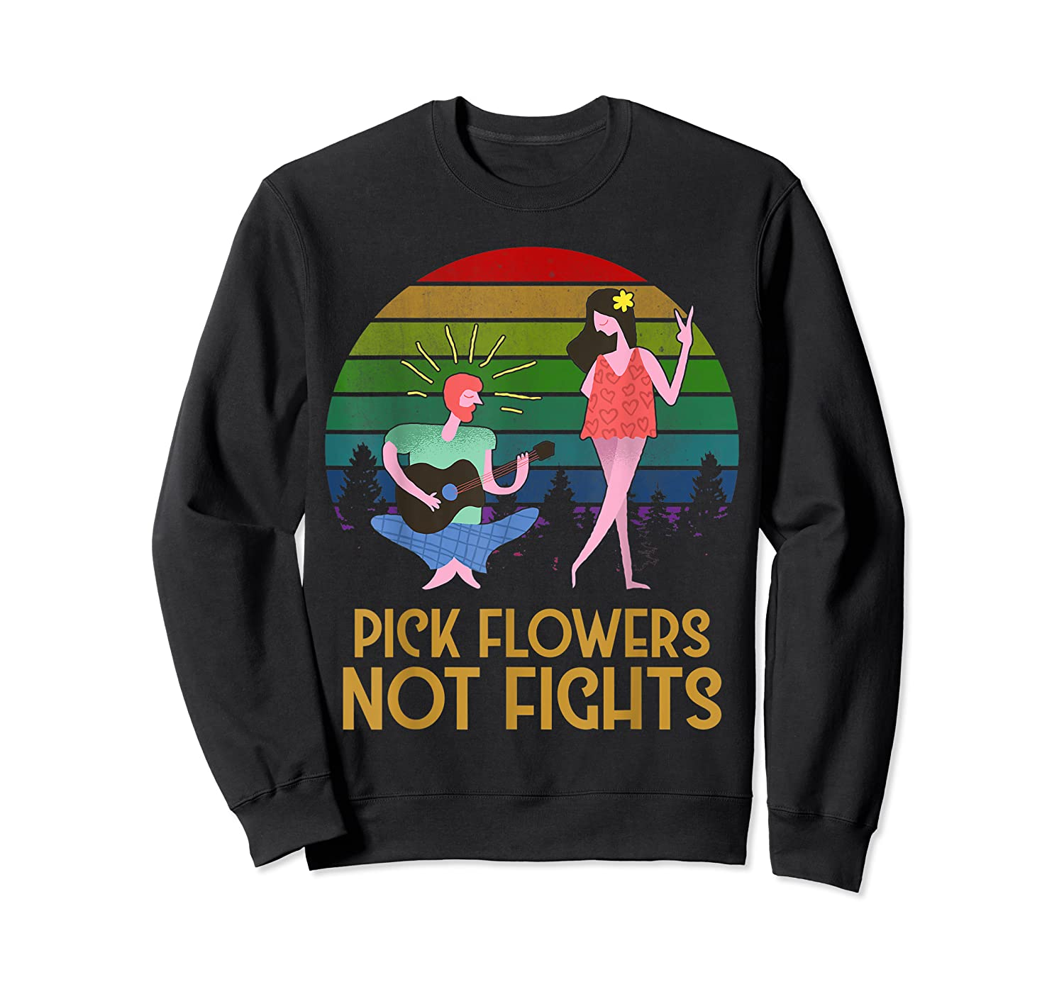 Pick Flowers Not Fights Tshirt | Gift For Hippies Crewneck Sweater