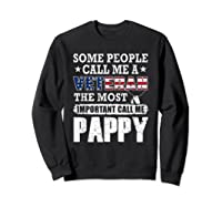 S Some People Call Me A Veteran Pappy Tshirt Fathers Day Sweatshirt Black